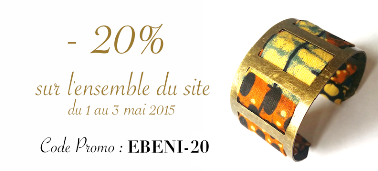 - 20% sur l'ensemble du site Ebeni Shop